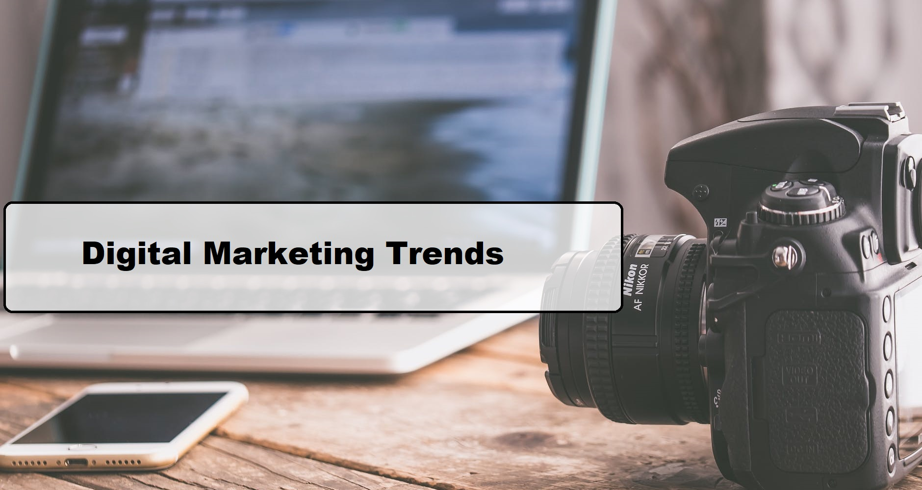 Digital Marketing Trends That Can't Be Left Unseen In 2021