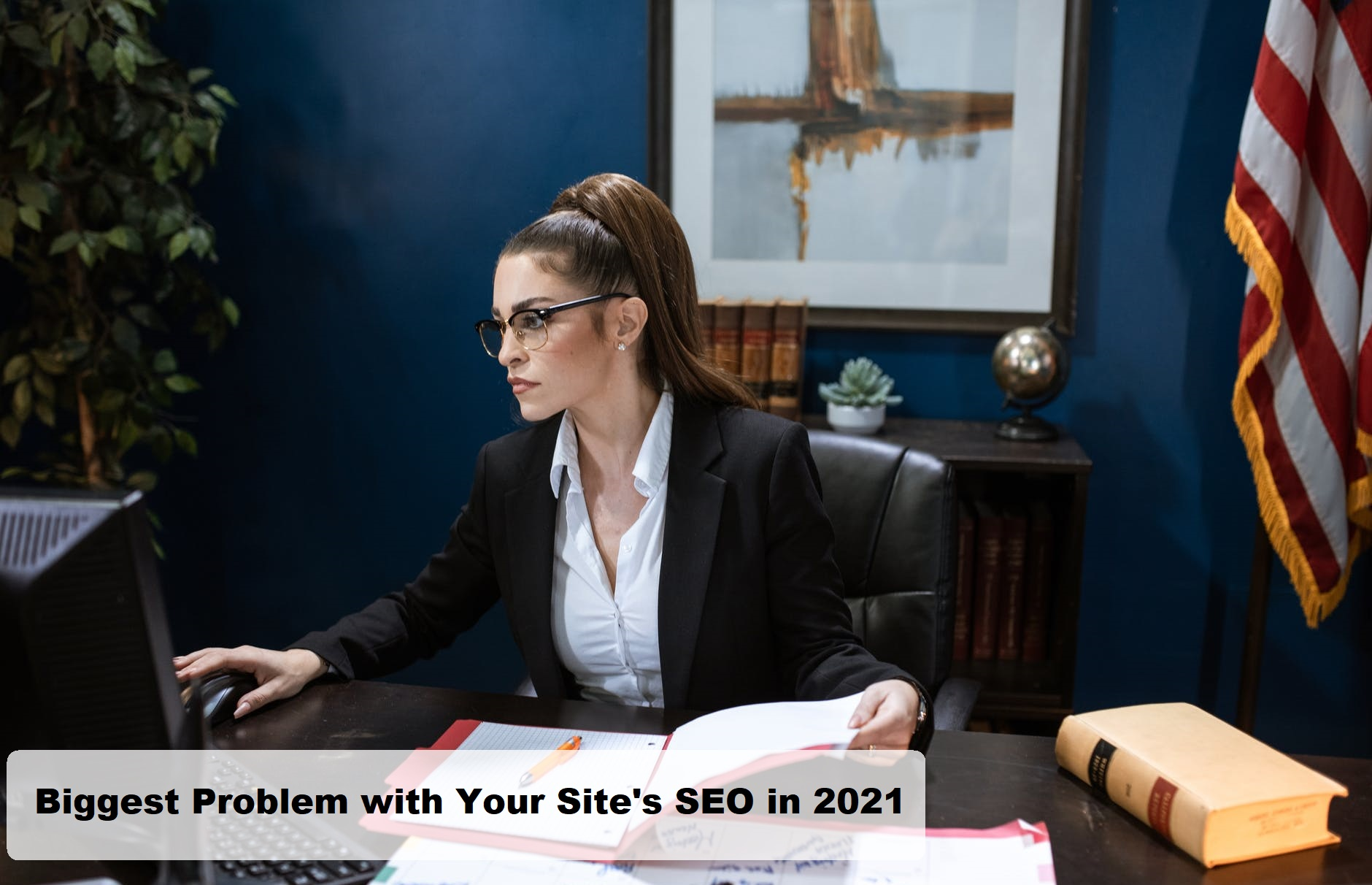 Here's The Biggest Problem with Your Site's SEO in 2021